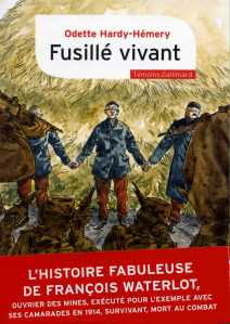 Fusille vivant, het boek over François Waterlot