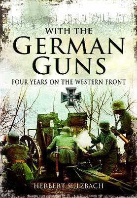 Herbert Sulzbach - with the German guns